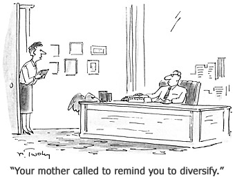 Cartoon: Your mother called to remind you to diversify